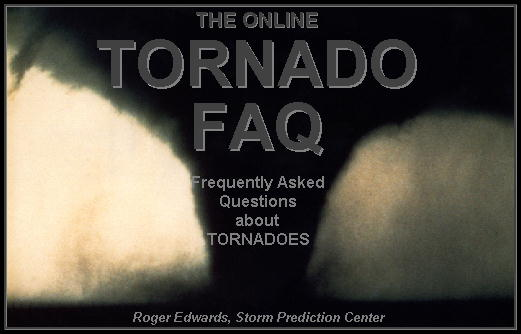 The Online Tornado FAQ (by Roger Edwards, SPC)